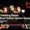 BBIN Gaming Demo: The Best Online Casino Game